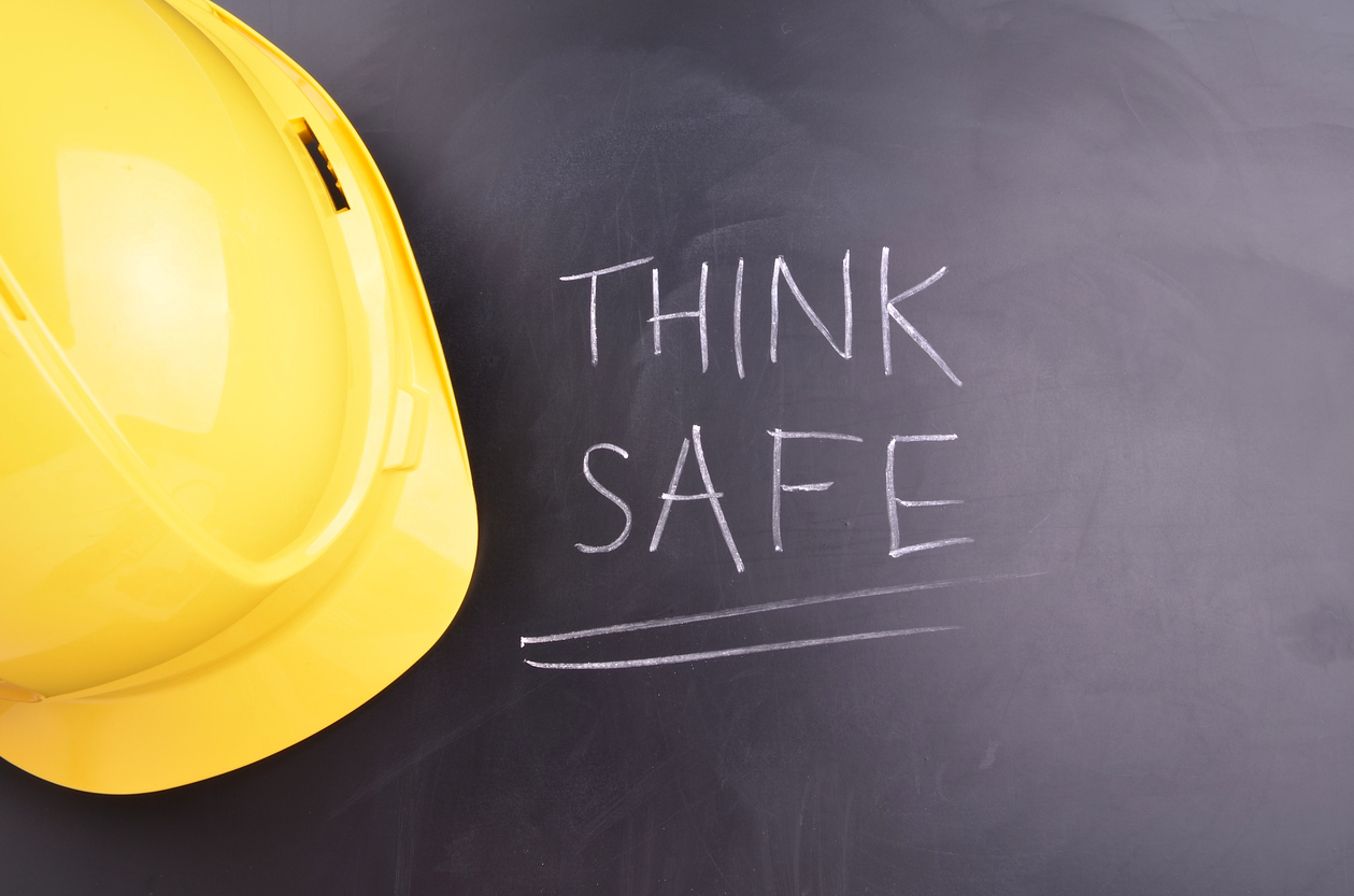 Think Safe! Work place safety concept.