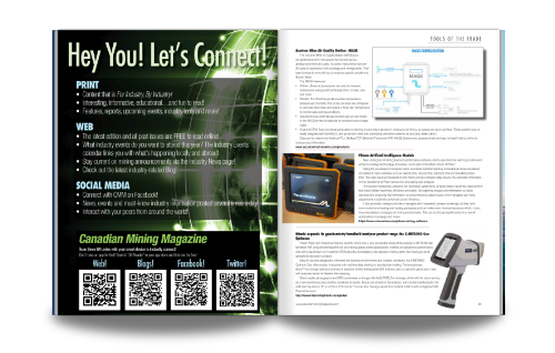 Each issue of Canadian Mining Magazine features the latest new products on market, including software, tools and heavy machines. Each issue also outlines upcoming industry events, both Canadian and international.