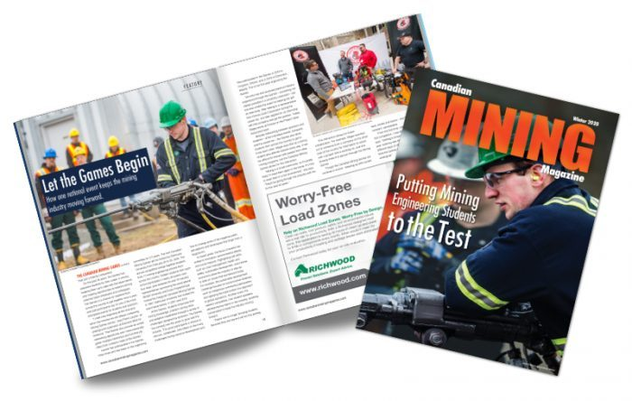 Canadian Mining Magazine, published three times per year, is a major voice in the mining industry in Canada. Its content is contributed by mining experts, giving the publication a unique For Industry, By Industry structure that guarantees the content is accurate, timely and interesting. The magazine is direct-mailed to members of Canada's mining industry across the country, and it is also widely distributed at both Canadian and international trade shows and events. International readers can read all issues (including the latest) online for free. Each issue includes in-depth coverage of Canada's mining industry, highlighting the overall sector, specific regional activity, new technologies being used, short- and long-term forecasts, investment opportunities, government initiatives/programs, human resource and training essentials, and current activity at the junior and established level. Along with the print magazine, our audience follows our Facebook site (www.facebook.com/CanadianMiningMagazine), which publishes mining news relevant to the Canadian industry several times each day. Join our network to stay current on the latest industry developments in Canada, and that affect Canadians doing mining business abroad.